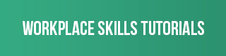 Workplace Skills Tutorials